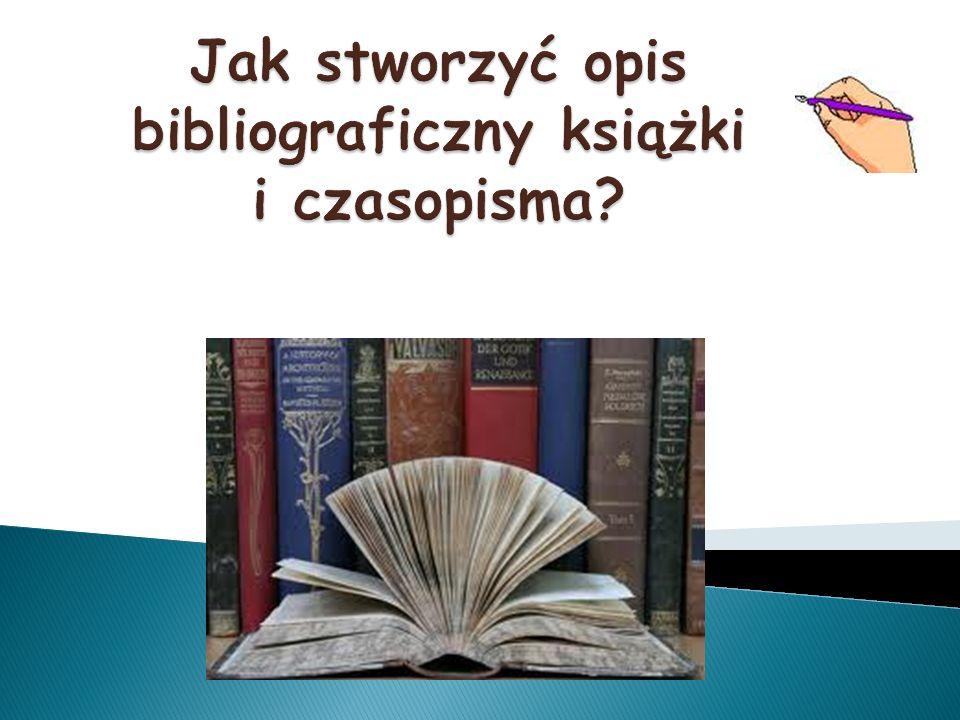 Bibliografia: Wykorzystano artykuły: Bibliografia załącznikowa i przypisy.