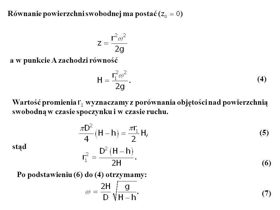 (4) Równanie powierzchni swobodnej ma postać ( ) a w punkcie A zachodzi równość Wartość promienia wyznaczamy z porównania objętości nad powierzchnią s