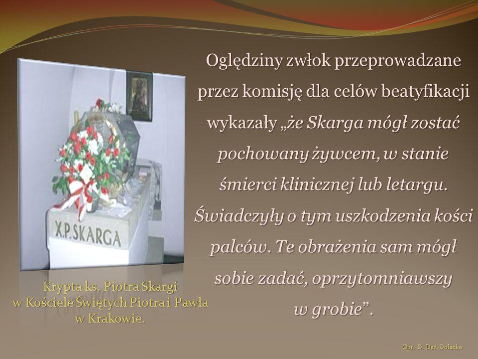 Krypta ks. Piotra Skargi w Kościele Świętych Piotra i Pawła w Krakowie. Oględziny zwłok przeprowadzane przez komisję dla celów beatyfikacji wykazały ż