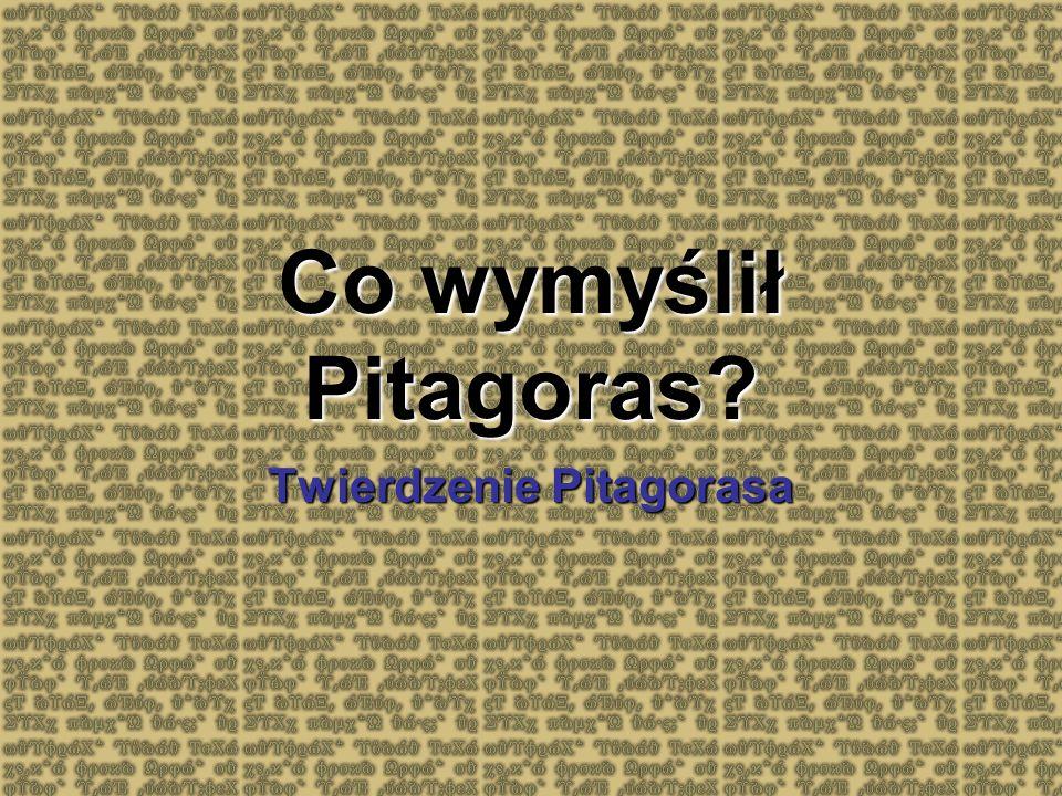 Co wymyślił Pitagoras? Twierdzenie Pitagorasa
