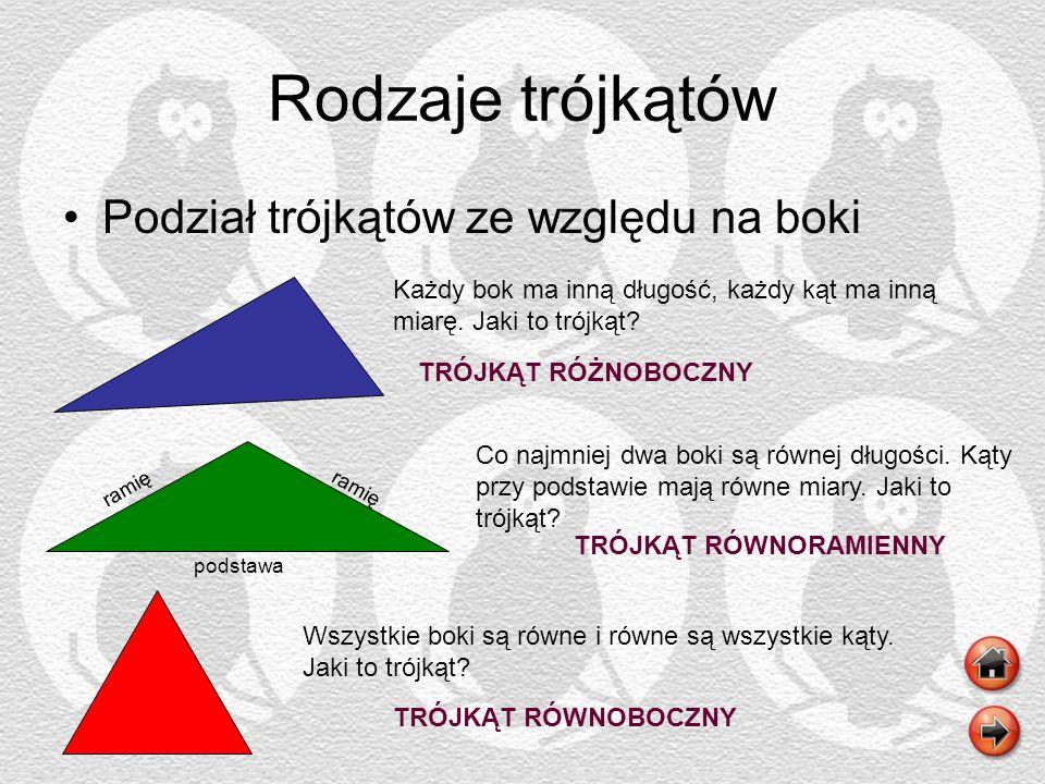 Rodzaje trójkątów Podział trójkątów ze względu na boki Każdy bok ma inną długość, każdy kąt ma inną miarę. Jaki to trójkąt? Co najmniej dwa boki są ró