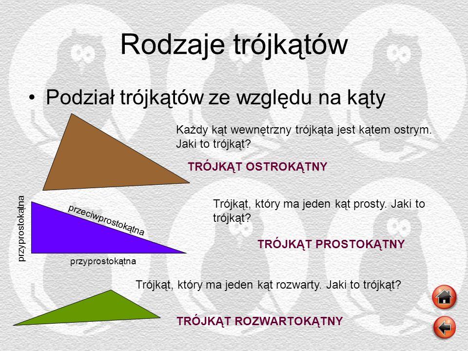 Rodzaje trójkątów Podział trójkątów ze względu na kąty Każdy kąt wewnętrzny trójkąta jest kątem ostrym. Jaki to trójkąt? Trójkąt, który ma jeden kąt p