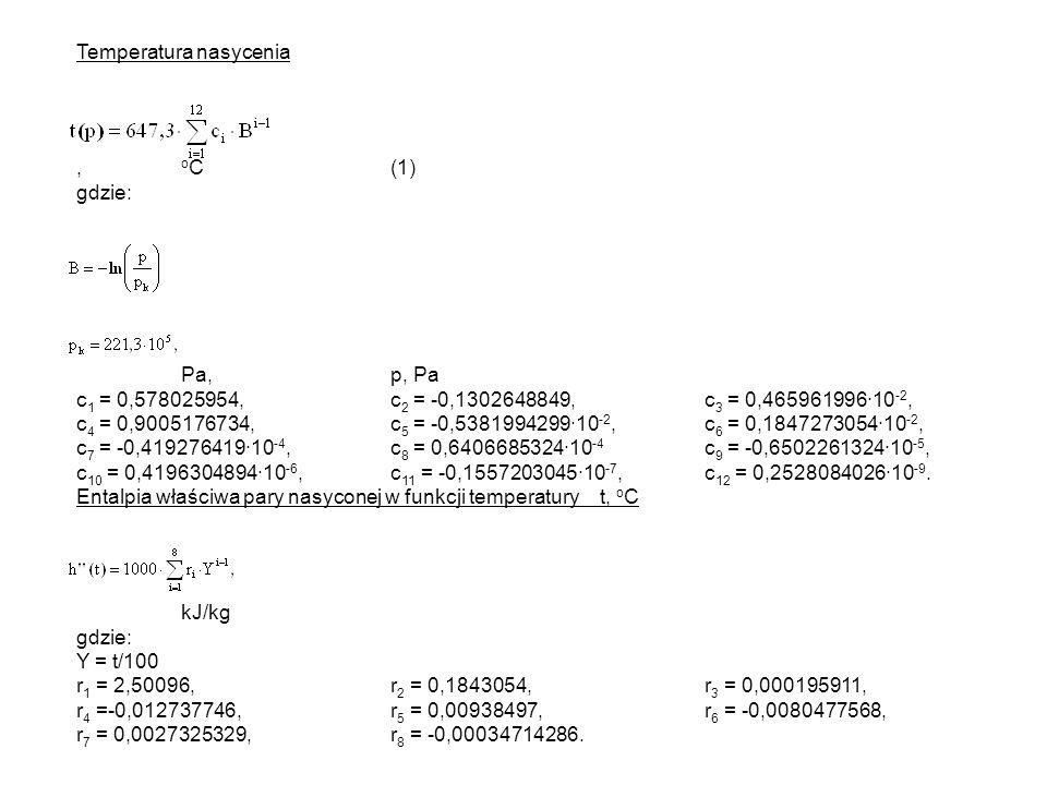 Temperatura nasycenia, o C(1) gdzie: Pa,p, Pa c 1 = 0,578025954,c 2 = -0,1302648849,c 3 = 0,46596199610 -2, c 4 = 0,9005176734,c 5 = -0,538199429910 -