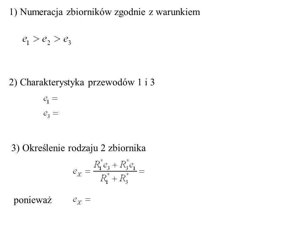 1) Numeracja zbiorników zgodnie z warunkiem 2) Charakterystyka przewodów 1 i 3 3) Określenie rodzaju 2 zbiornika ponieważ