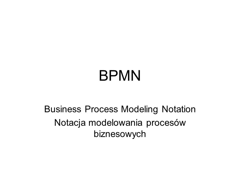 Plan Co to jest BPMN.