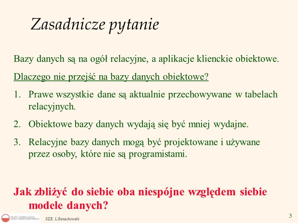 64 SZB, L.Banachowski Druga metoda CREATE AND COMPILE JAVA SOURCE NAMED Hello AS public class hello { public static String world() { return Hello World ; } }; CREATE OR REPLACE FUNCTION HelloWorld RETURN VARCHAR2 AS LANGUAGE JAVA NAME hello.world() return java.lang.string ; myString VARCHAR2; CALL HelloWorld() INTO :myString; PRINT myString;