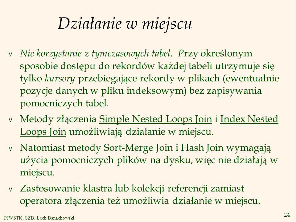 24 PJWSTK, SZB, Lech Banachowski Działanie w miejscu v Nie korzystanie z tymczasowych tabel.