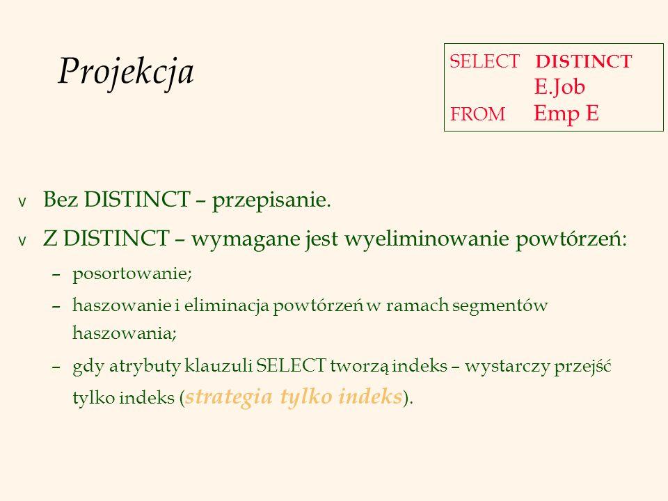 27 PJWSTK, SZB, Lech Banachowski Plan 2 (bez użycia indeksu do złączania) v Główna różnica: selekcje wcześniej.