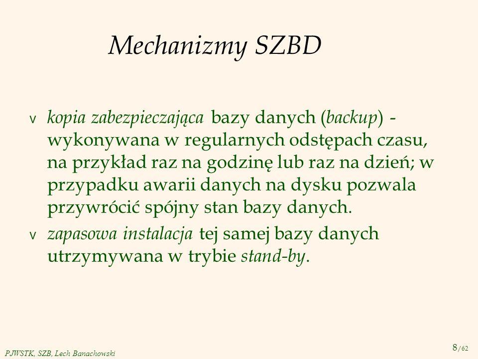 19 /62 PJWSTK, SZB, Lech Banachowski Podwyższenie blokady v Transakcja, która założyła blokadę S, może ją zmienić na X, pod warunkiem, że na obiekcie nie ma założonej innej blokady S.