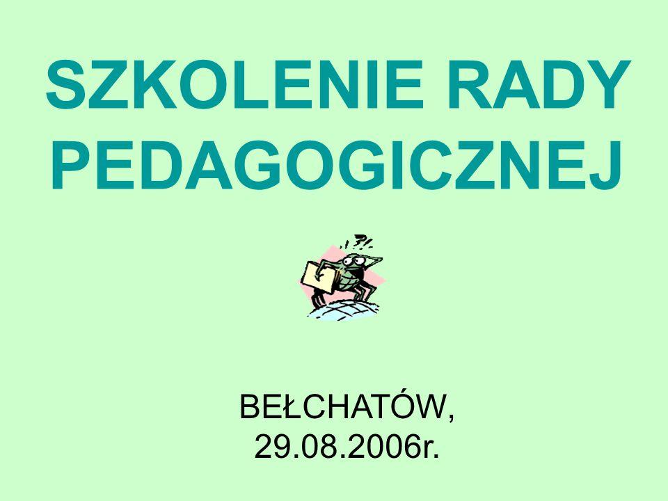 SZKOLENIE RADY PEDAGOGICZNEJ BEŁCHATÓW, 29.08.2006r.