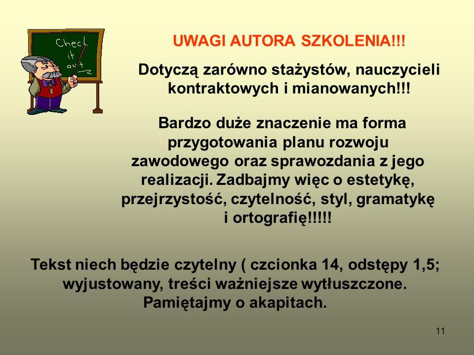 11 UWAGI AUTORA SZKOLENIA!!! Dotyczą zarówno stażystów, nauczycieli kontraktowych i mianowanych!!! Bardzo duże znaczenie ma forma przygotowania planu