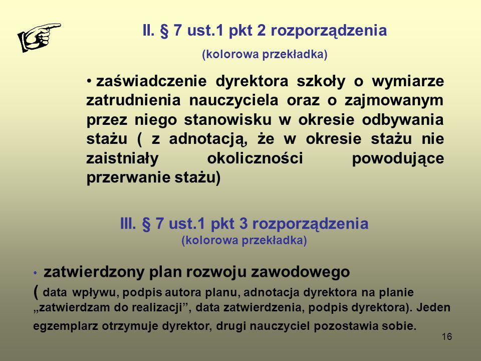 16 II. § 7 ust.1 pkt 2 rozporządzenia (kolorowa przekładka) zaświadczenie dyrektora szkoły o wymiarze zatrudnienia nauczyciela oraz o zajmowanym przez