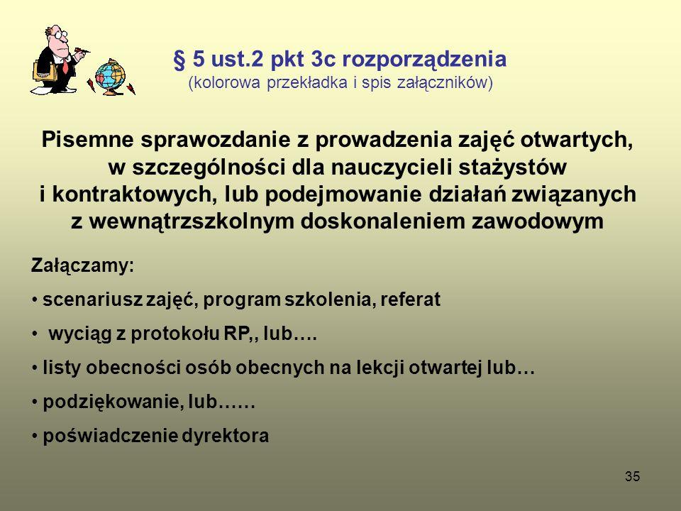 35 § 5 ust.2 pkt 3c rozporządzenia (kolorowa przekładka i spis załączników) Pisemne sprawozdanie z prowadzenia zajęć otwartych, w szczególności dla na