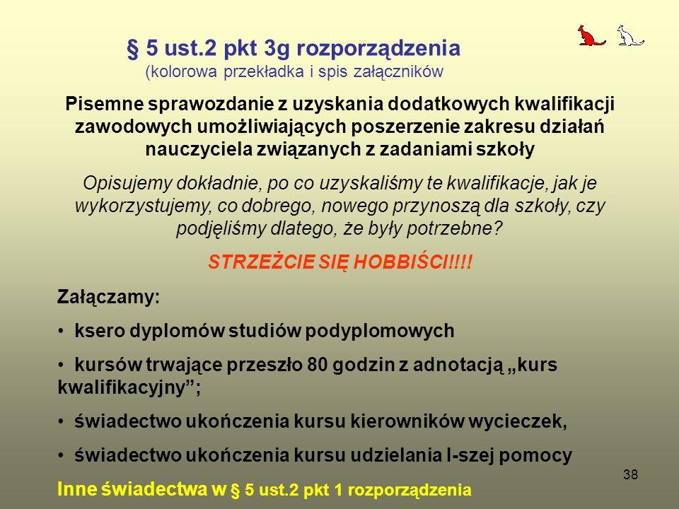 38 § 5 ust.2 pkt 3g rozporządzenia (kolorowa przekładka i spis załączników Pisemne sprawozdanie z uzyskania dodatkowych kwalifikacji zawodowych umożli