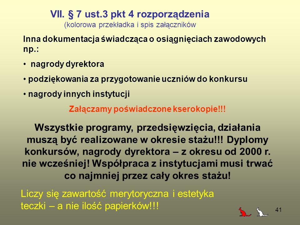 41 VII. § 7 ust.3 pkt 4 rozporządzenia (kolorowa przekładka i spis załączników Inna dokumentacja świadcząca o osiągnięciach zawodowych np.: nagrody dy