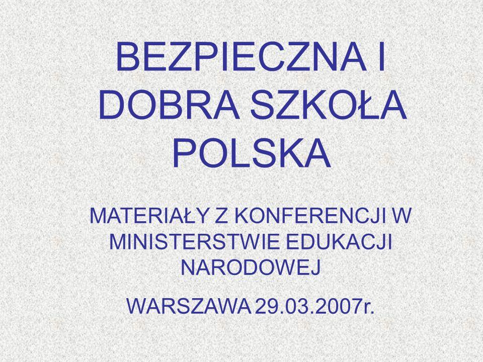 Doprowadzenie do obniżenia stopnia agresji i przemocy w polskiej szkole możliwe będzie jedynie poprzez wypracowanie wspólnie z MEN jednolitego stanowiska wśród wszystkich podmiotów, którym leży na sercu bezpieczeństwo dziecka a następnie systematyczne, konsekwentne realizowanie wspólnie uzgodnionych postanowień.