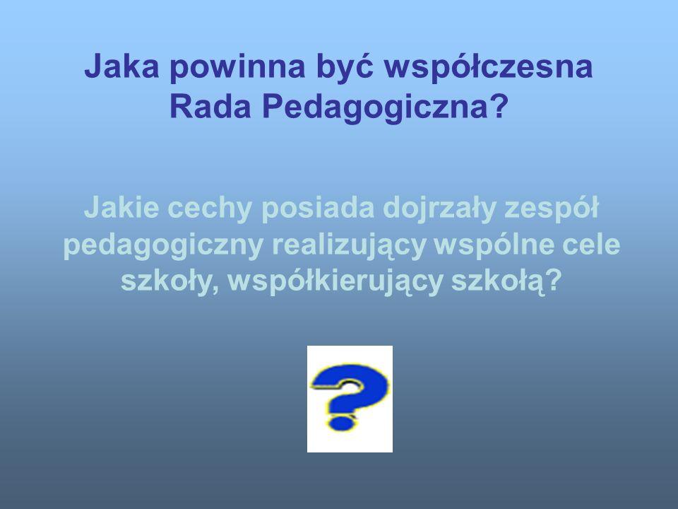 Jaka powinna być współczesna Rada Pedagogiczna.