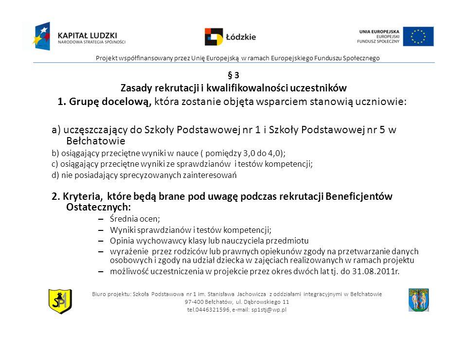 § 3 Zasady rekrutacji i kwalifikowalności uczestników 1.