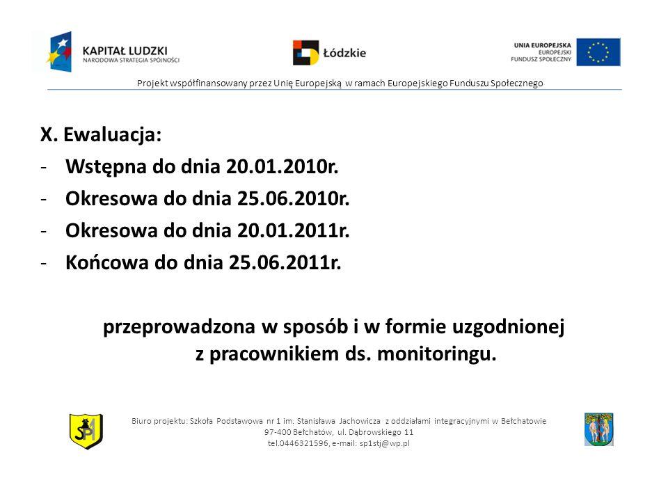 X. Ewaluacja: -Wstępna do dnia 20.01.2010r. -Okresowa do dnia 25.06.2010r.