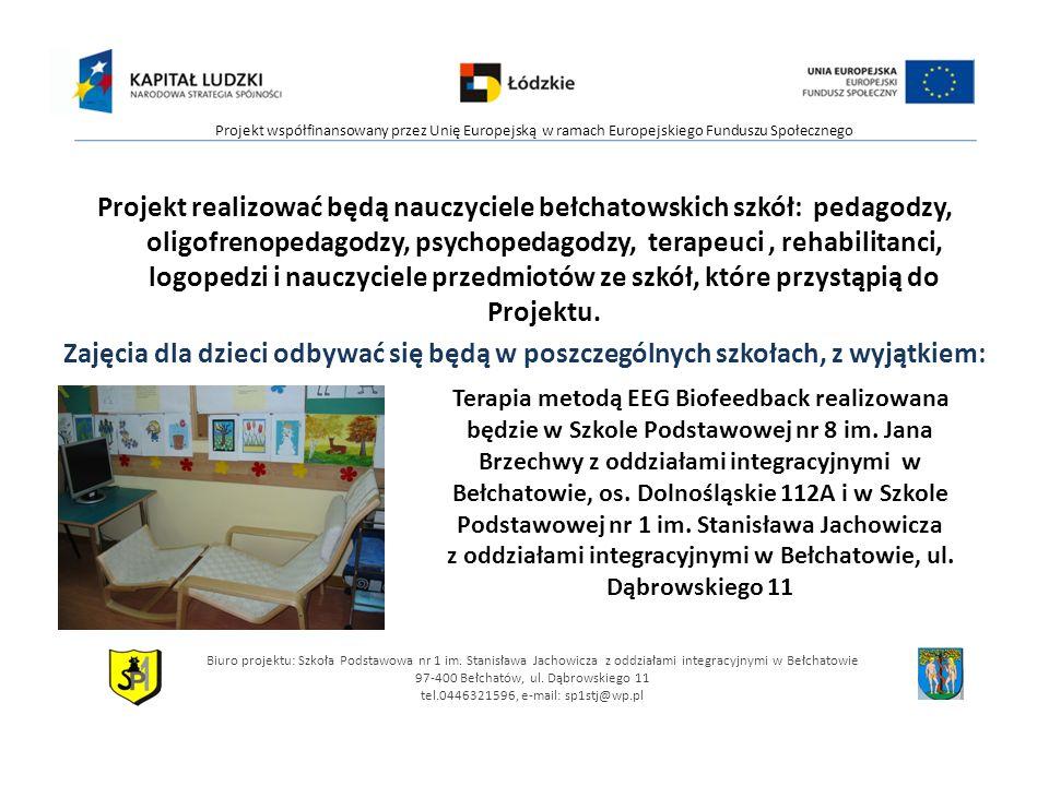 Projekt realizować będą nauczyciele bełchatowskich szkół: pedagodzy, oligofrenopedagodzy, psychopedagodzy, terapeuci, rehabilitanci, logopedzi i naucz