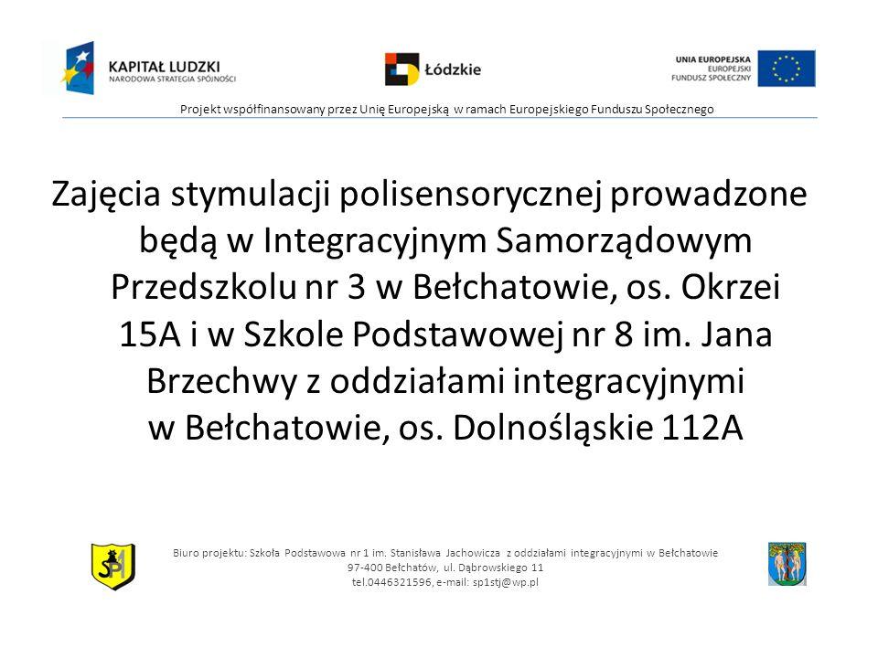 Zajęcia stymulacji polisensorycznej prowadzone będą w Integracyjnym Samorządowym Przedszkolu nr 3 w Bełchatowie, os. Okrzei 15A i w Szkole Podstawowej