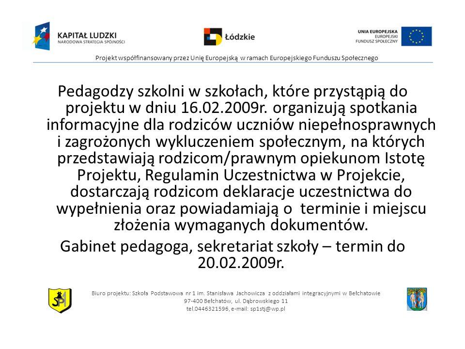 Pedagodzy szkolni w szkołach, które przystąpią do projektu w dniu 16.02.2009r. organizują spotkania informacyjne dla rodziców uczniów niepełnosprawnyc