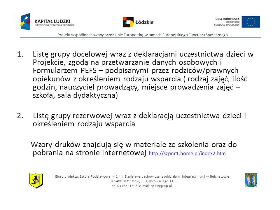 1.Listę grupy docelowej wraz z deklaracjami uczestnictwa dzieci w Projekcie, zgodą na przetwarzanie danych osobowych i Formularzem PEFS – podpisanymi