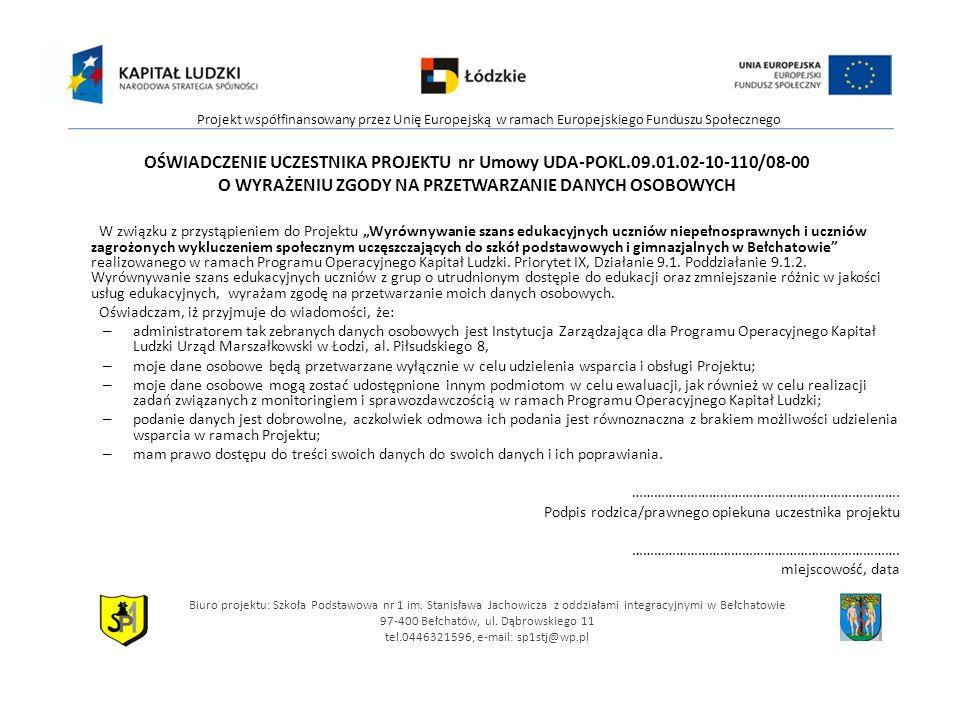OŚWIADCZENIE UCZESTNIKA PROJEKTU nr Umowy UDA-POKL.09.01.02-10-110/08-00 O WYRAŻENIU ZGODY NA PRZETWARZANIE DANYCH OSOBOWYCH W związku z przystąpienie