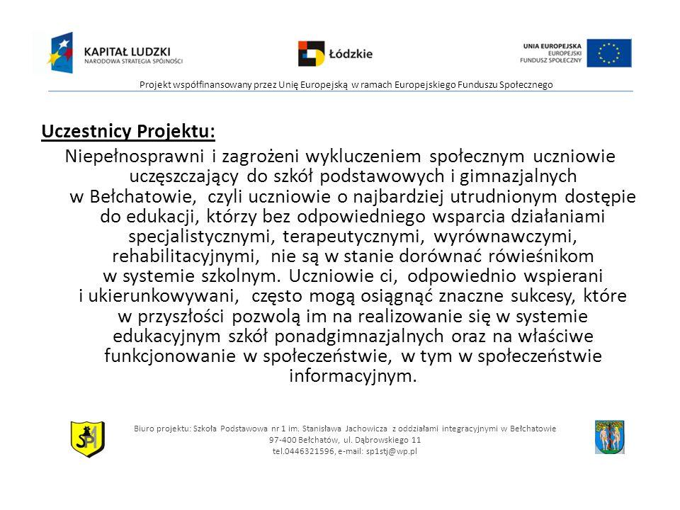 Uczestnicy Projektu: Niepełnosprawni i zagrożeni wykluczeniem społecznym uczniowie uczęszczający do szkół podstawowych i gimnazjalnych w Bełchatowie,