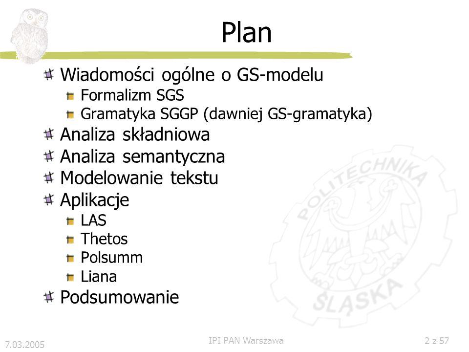 7.03.2005 IPI PAN Warszawa 12 z 57 GS-gramatyka c.d.