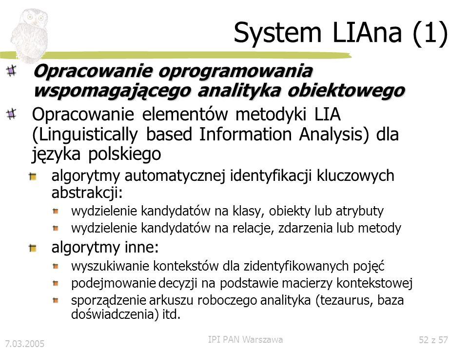 7.03.2005 IPI PAN Warszawa 51 z 57 Serwer lingwistyczny LAS Stanowisko badawcze Serwer analizy lingwistycznej LAS (Linguistics Analysis Server)