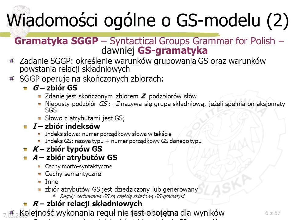 7.03.2005 IPI PAN Warszawa 5 z 57 Wiadomości ogólne o GS-modelu (3) SGS na potrzeby NL: aksjomaty Gładkiego silny etykietowany SGS: kryteria ogólne gr