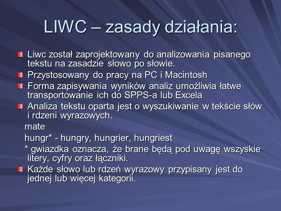 LIWC – zasady działania: Liwc został zaprojektowany do analizowania pisanego tekstu na zasadzie słowo po słowie.