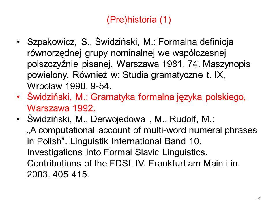 Rozwiązanie II: realizacje atrybutywne (4) Pnw = wz fno(P, R/L, 3, Neg, I, wz, Kl, Tak, Sub, Pk) --> s(no#), przyimek(Forma, dop), { rowne(Forma, z.spośród) }, fno(dop, R/mno, O, Neg1, I1, wz, Kl1, Tak1, po, Pk1), { oblnegf(Neg, Neg1, Neg2), oblink(I, I1, I2), obltak(Tak, Tak1, Tak2) }, fno_zaim_przym(P, R/L, Neg2, I2, Pnw2, Kl2, Tak2, na, Pk).
