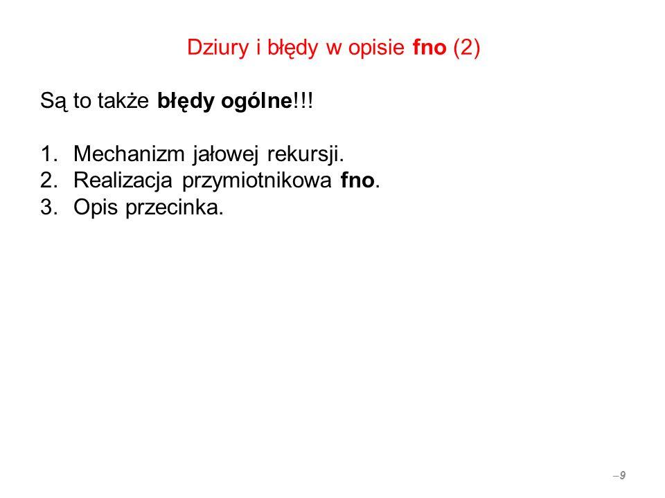Dziury i błędy w opisie fno (2) Są to także błędy ogólne!!.