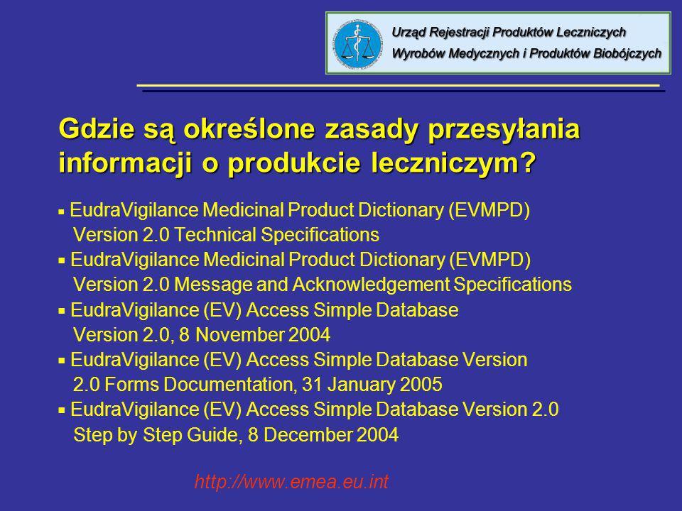Gdzie są określone zasady przesyłania informacji o produkcie leczniczym? EudraVigilance Medicinal Product Dictionary (EVMPD) Version 2.0 Technical Spe