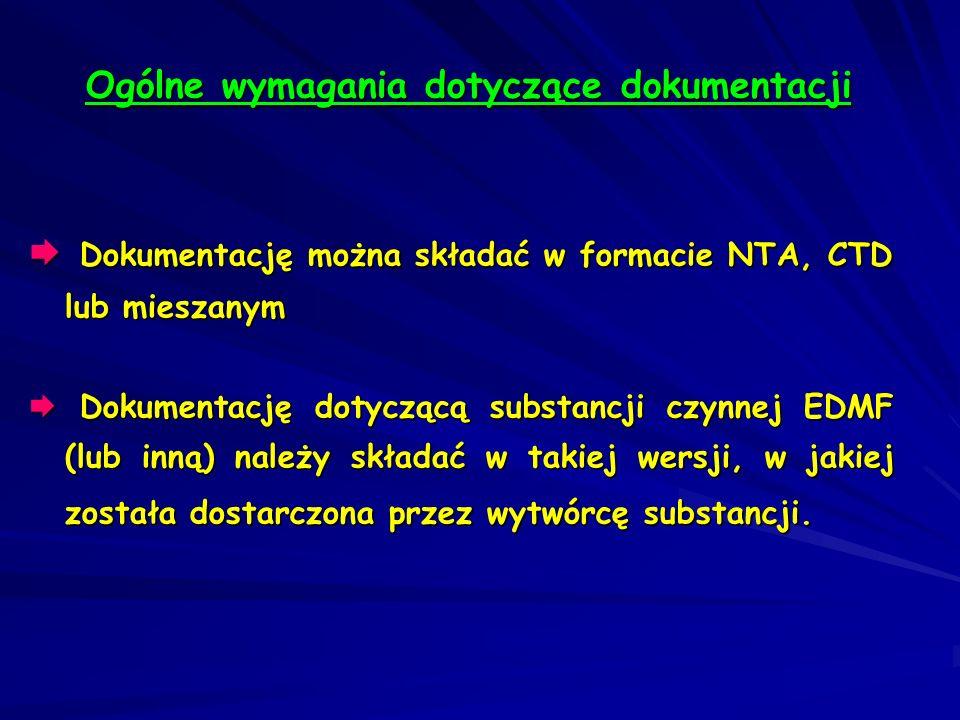 Dokumentację można składać w formacie NTA, CTD lub mieszanym Dokumentację można składać w formacie NTA, CTD lub mieszanym Dokumentację dotyczącą subst