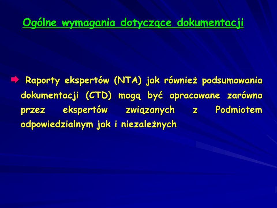 Raporty ekspertów (NTA) jak również podsumowania dokumentacji (CTD) mogą być opracowane zarówno przez ekspertów związanych z Podmiotem odpowiedzialnym