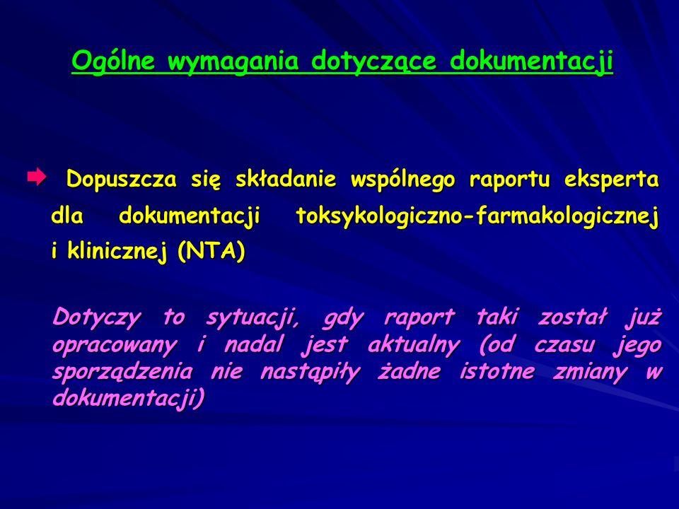 Dopuszcza się składanie wspólnego raportu eksperta dla dokumentacji toksykologiczno-farmakologicznej i klinicznej (NTA) Dopuszcza się składanie wspóln
