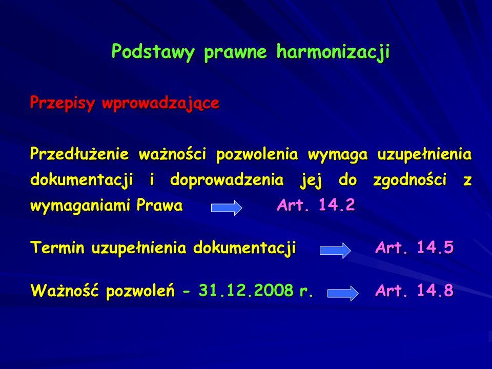 Podstawy prawne harmonizacji Harmonizacja jest postępowaniem o przedłużenie ważności pozwolenia na dopuszczenie do obrotu produktu leczniczego na podstawie art.