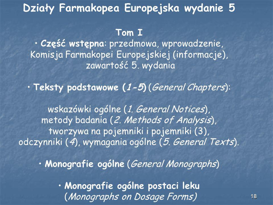 18 Działy Farmakopea Europejska wydanie 5 Tom I Część wstępna: przedmowa, wprowadzenie, Komisja Farmakopei Europejskiej (informacje), zawartość 5. wyd