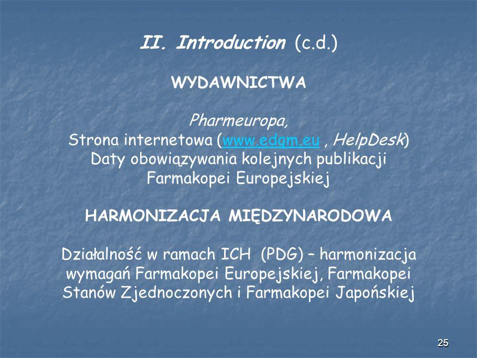 25 II. Introduction (c.d.) WYDAWNICTWA Pharmeuropa, Strona internetowa (www.edqm.eu, HelpDesk)www.edqm.eu Daty obowiązywania kolejnych publikacji Farm