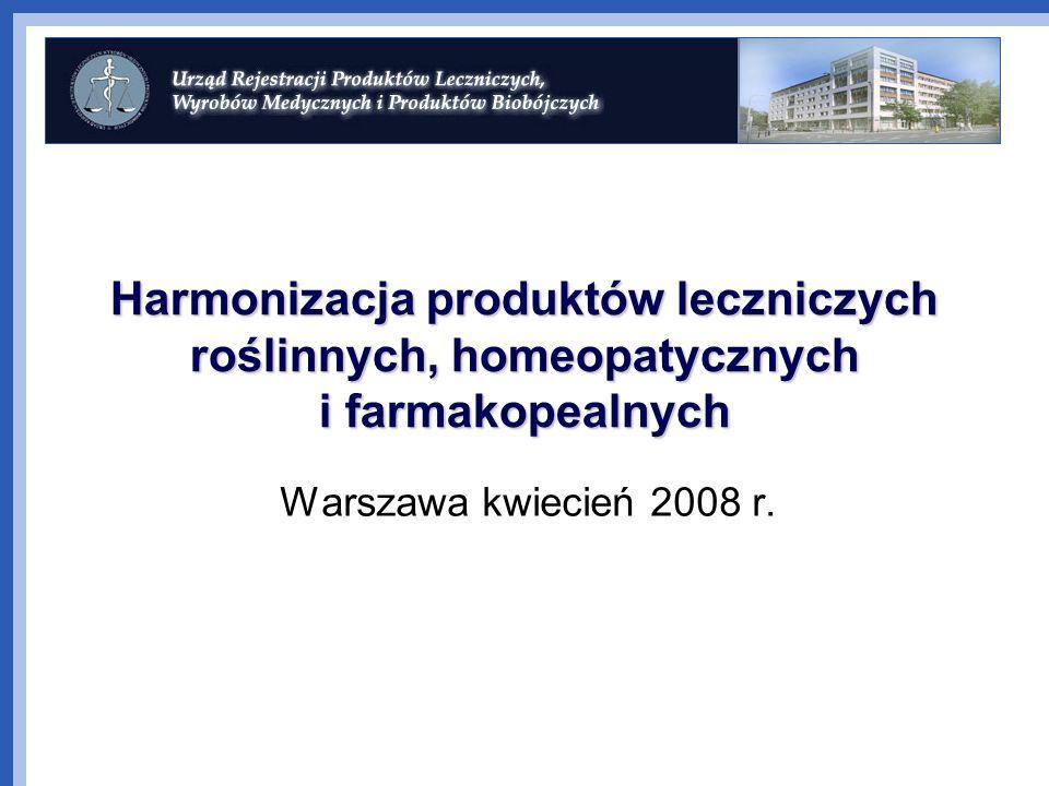 Harmonizacja produktów leczniczych roślinnych, homeopatycznych i farmakopealnych Warszawa kwiecień 2008 r.