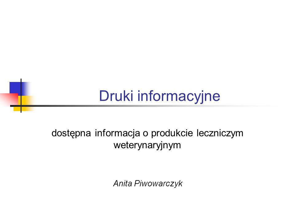 Druki informacyjne dostępna informacja o produkcie leczniczym weterynaryjnym Anita Piwowarczyk