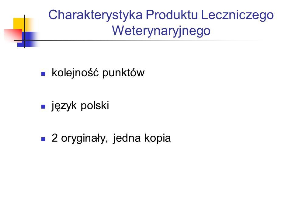Charakterystyka Produktu Leczniczego Weterynaryjnego kolejność punktów język polski 2 oryginały, jedna kopia