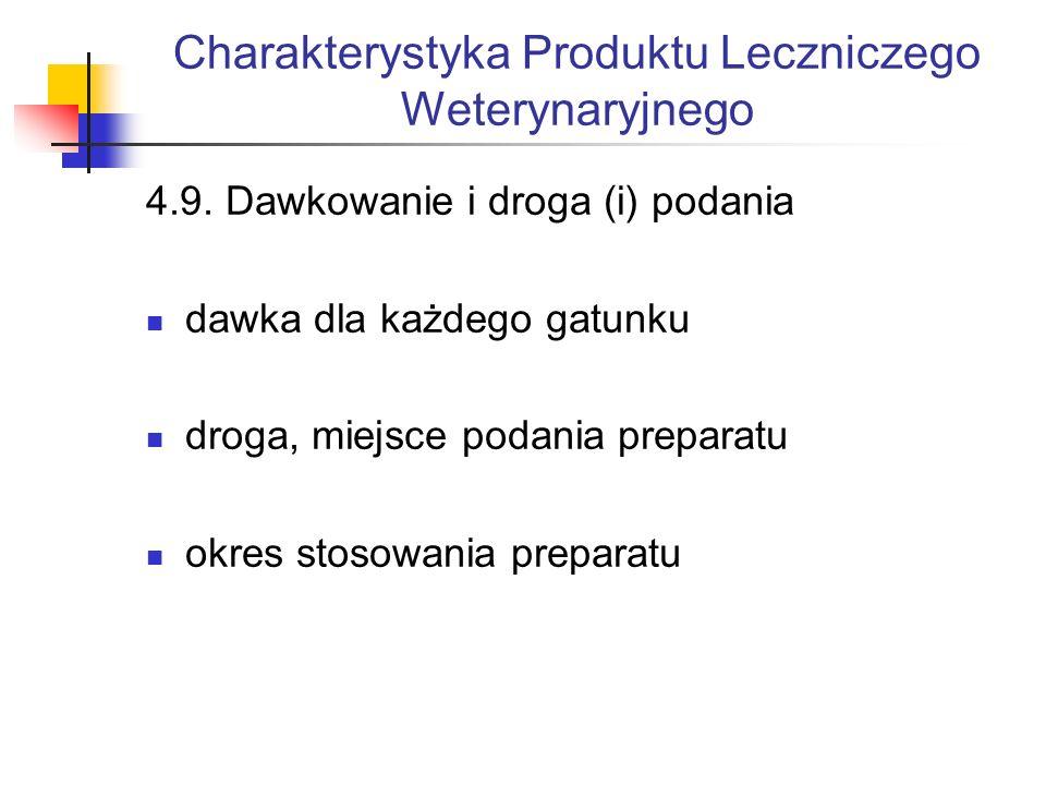 Charakterystyka Produktu Leczniczego Weterynaryjnego 4.9.