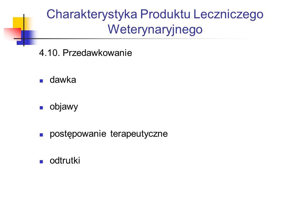 Charakterystyka Produktu Leczniczego Weterynaryjnego 4.10.