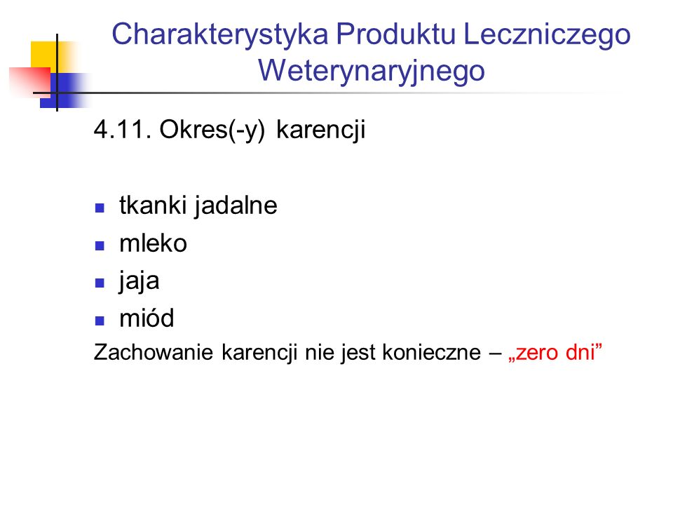 Charakterystyka Produktu Leczniczego Weterynaryjnego 4.11.