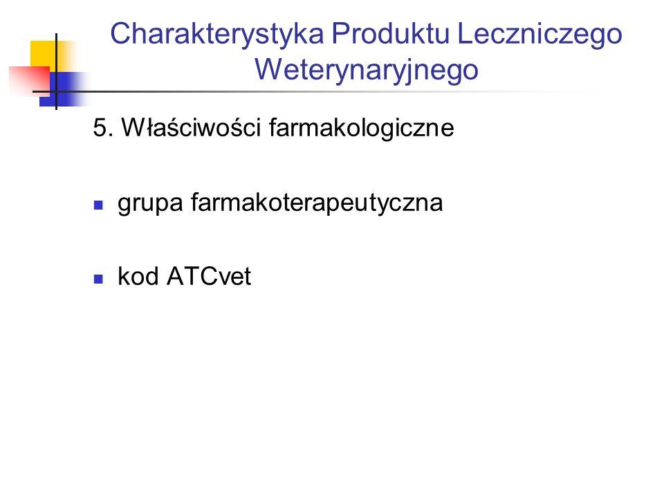 Charakterystyka Produktu Leczniczego Weterynaryjnego 5.