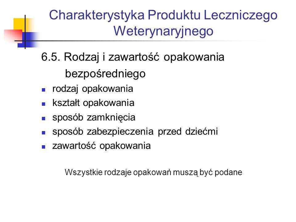 Charakterystyka Produktu Leczniczego Weterynaryjnego 6.5.